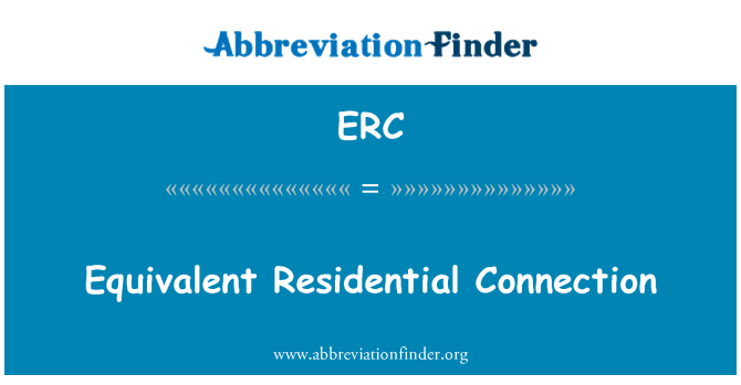 ERC: Equivalent Residential Connection