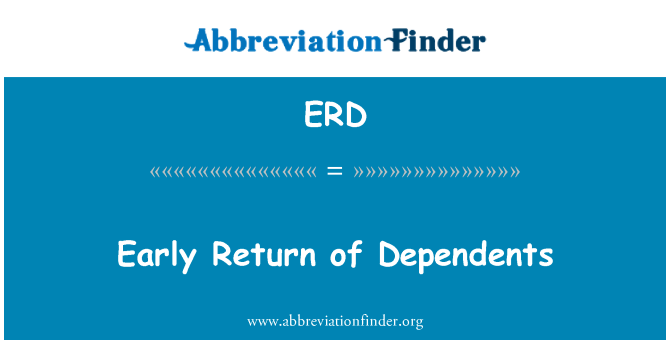 ERD: Early Return of Dependents