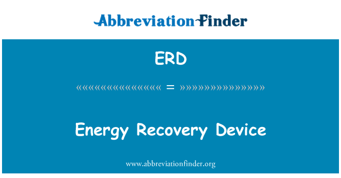 ERD: Energy Recovery Device