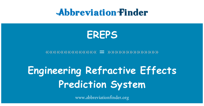 EREPS: Engineering Refractive Effects Prediction System