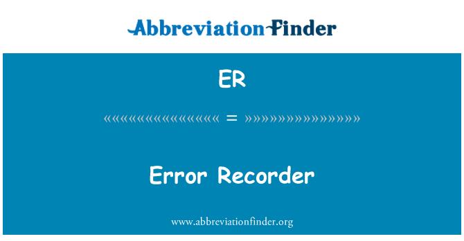 ER: Error Recorder