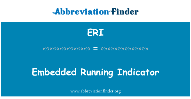 ERI: Embedded Running Indicator