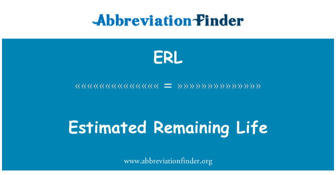 ERL: Estimated Remaining Life