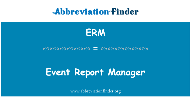 ERM: Event Report Manager