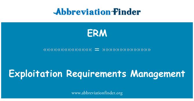 ERM: Exploitation Requirements Management