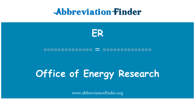 ER: Office of Energy Research