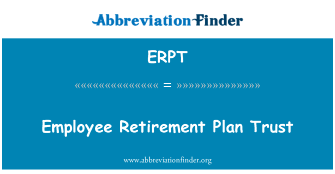ERPT: Employee Retirement Plan Trust