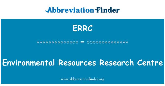 ERRC: Çevresel kaynakları Araştırma Merkezi