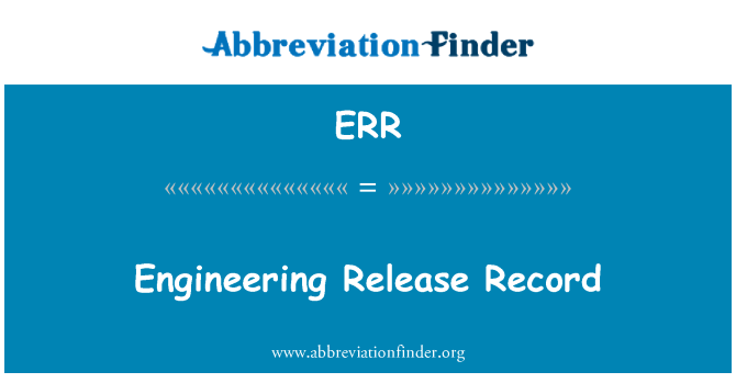 ERR: Engineering Release Record