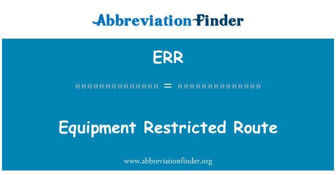 ERR: Equipment Restricted Route
