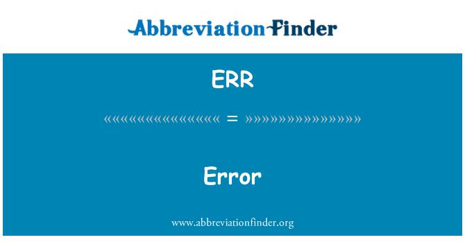 ERR: Error