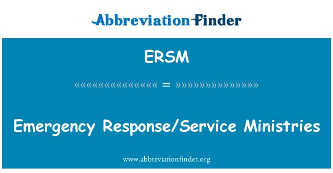 ERSM: Emergency Response/Service Ministries