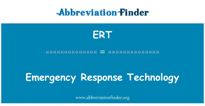 ERT: Emergency Response Technology