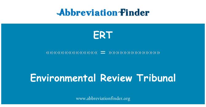 ERT: Environmental Review Tribunal