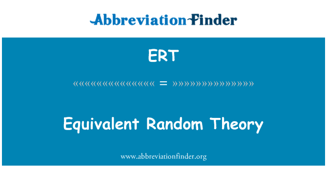 ERT: Equivalent Random Theory