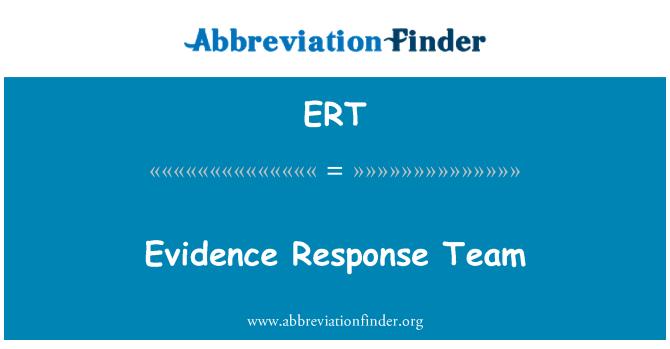 ERT: Evidence Response Team