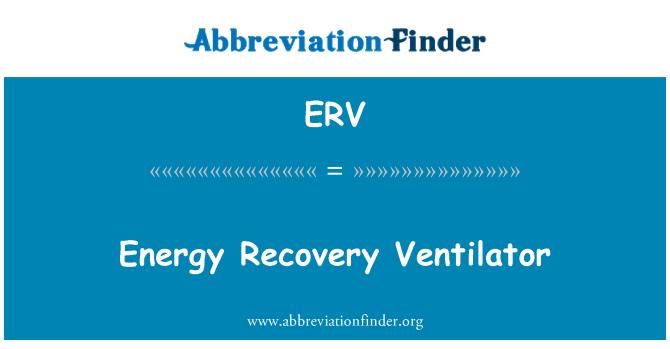ERV: Energy Recovery Ventilator