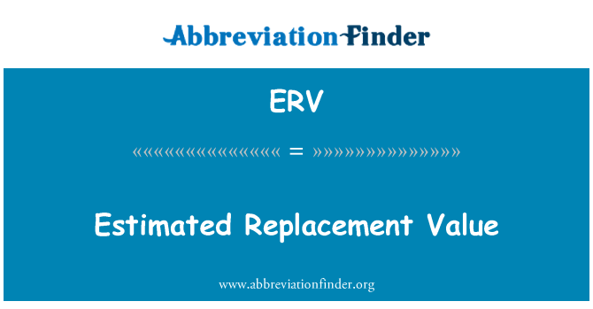 ERV: Estimated Replacement Value