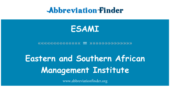 ESAMI: Eastern and Southern African Management Institute