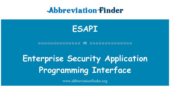 ESAPI: Enterprise Security Application Programming Interface