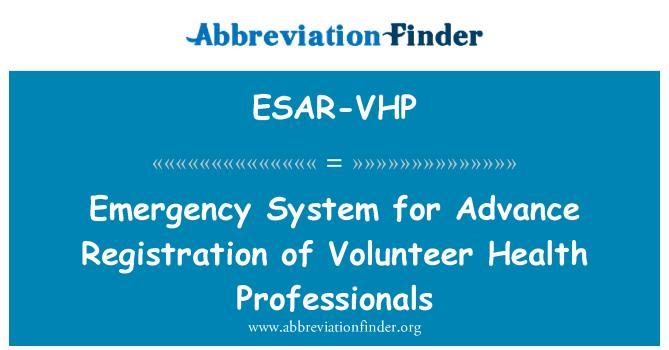 ESAR-VHP: 预先登记志愿者保健专业人员的应急系统