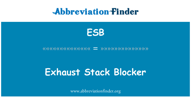 ESB: Exhaust Stack Blocker