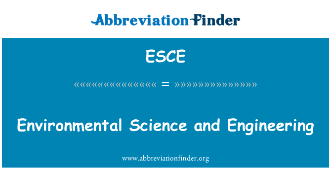ESCE: Environmental Science and Engineering