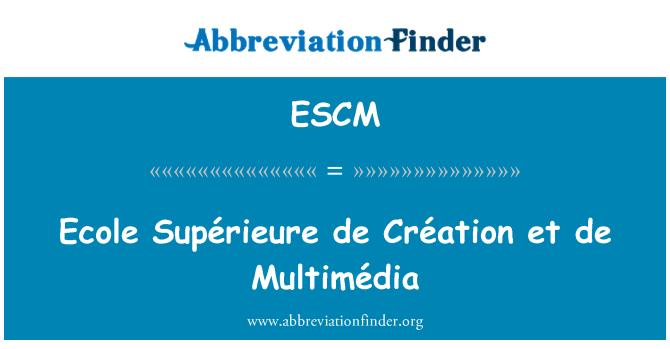 ESCM: Ecole Supérieure de Création et de Multimédia