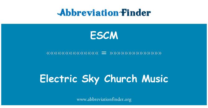ESCM: Electric Sky Church Music