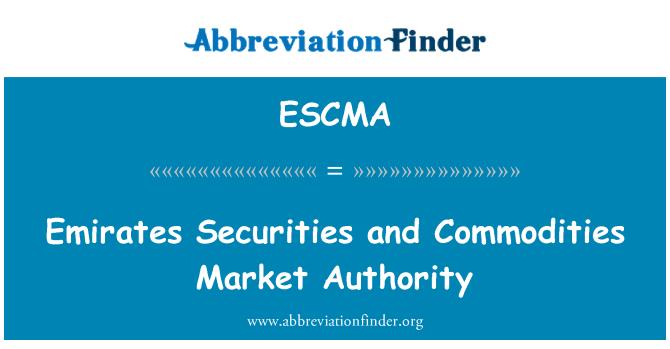 ESCMA: Emirates Securities and Commodities Market Authority