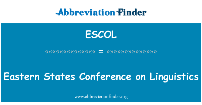ESCOL: Eastern States Conference on Linguistics