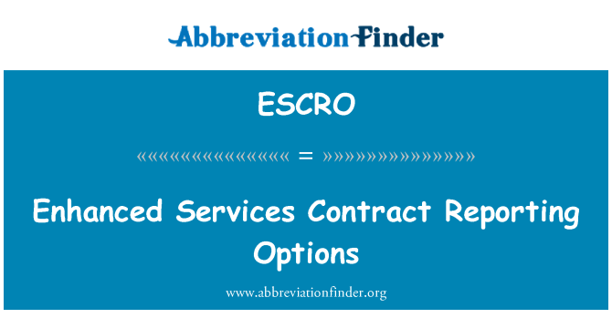 ESCRO: Enhanced Services Contract Reporting Options