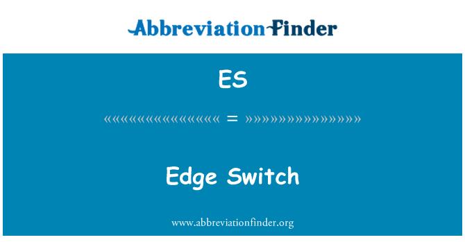 Es Definition Edge Switch Abbreviation Finder
