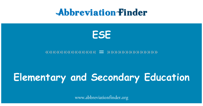 ESE: Elementary and Secondary Education