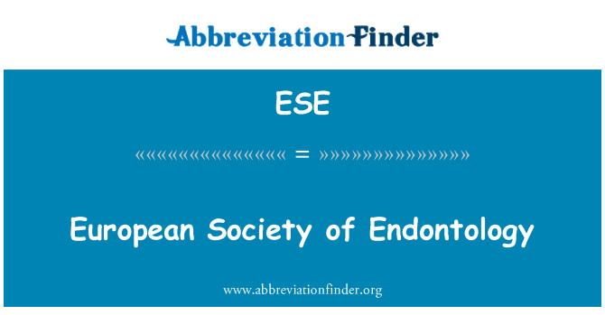 ESE: European Society of Endontology