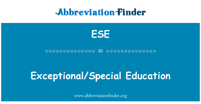 ESE: Exceptional/Special Education