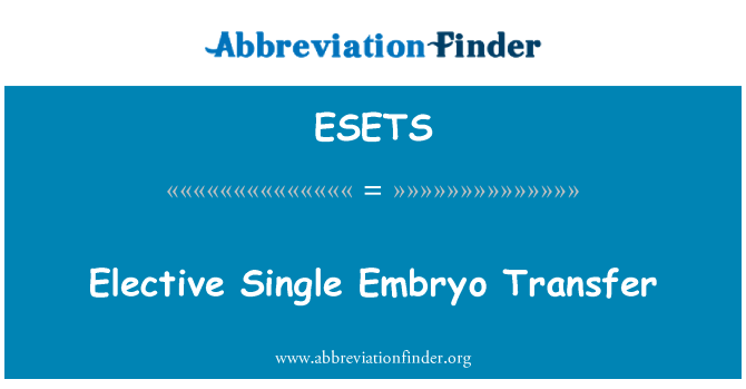 ESETS: Pemindahan embrio satu elektif