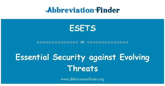 ESETS: Keselamatan yang penting terhadap berkembang ancaman