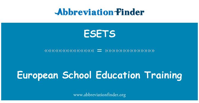 ESETS: Latihan pendidikan sekolah Eropah
