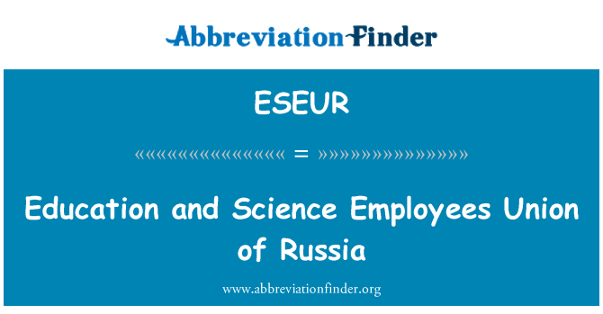 ESEUR: Education and Science Employees Union of Russia