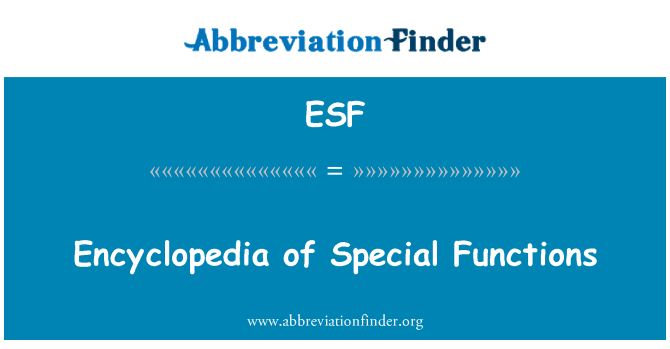ESF: Encyclopedia of Special Functions