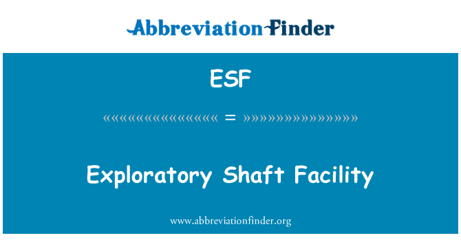 ESF: Exploratory Shaft Facility