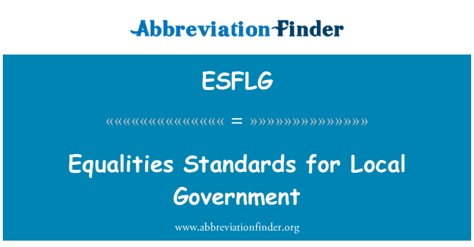ESFLG: Equalities Standards for Local Government