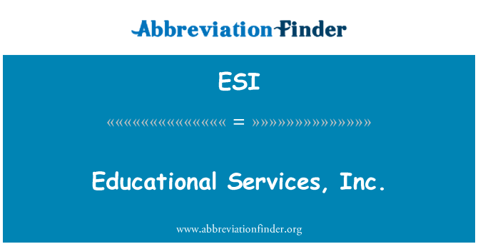 ESI: Educational Services, Inc.
