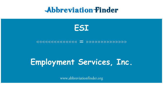 ESI: Employment Services, Inc.