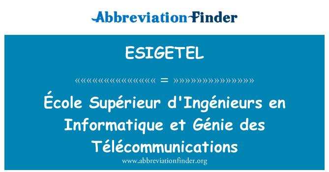 ESIGETEL: École Supérieur d'Ingénieurs en Informatique et Génie des Télécommunications