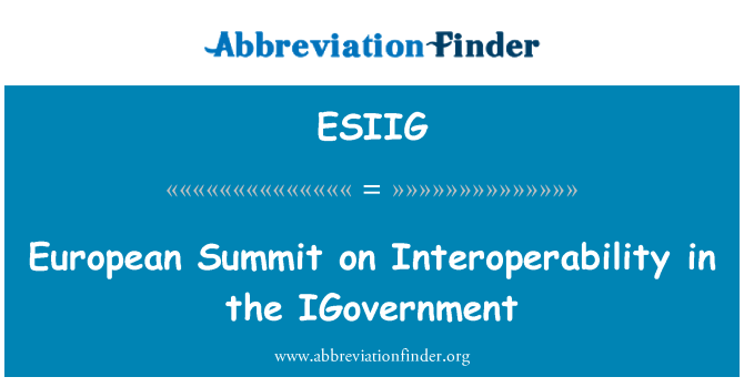 ESIIG: European Summit on Interoperability in the IGovernment