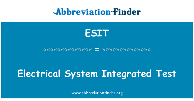ESIT: Electrical System Integrated Test