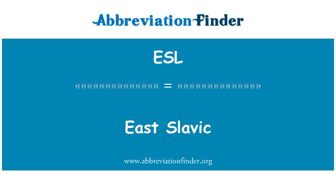 ESL: East Slavic