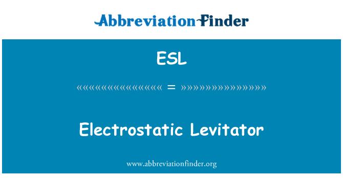 ESL: Electrostatic Levitator